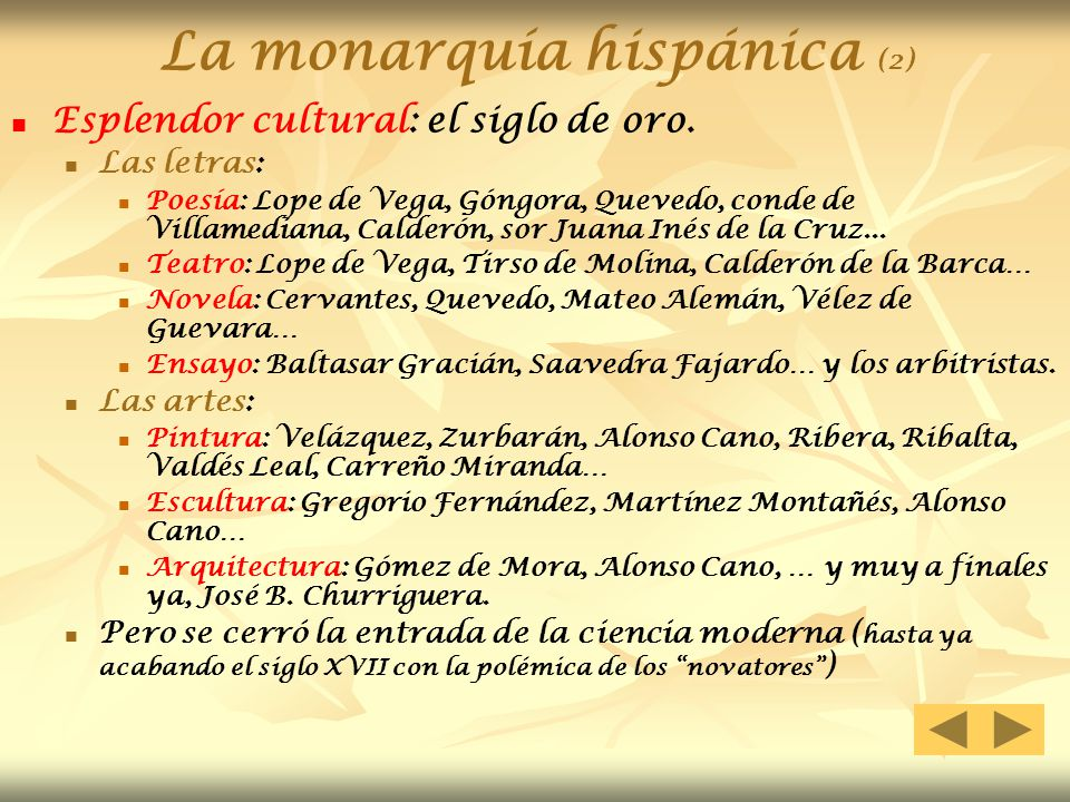 La monarquía hispánica (2) Esplendor cultural: el siglo de oro. Las letras: Poesía: Lope de Vega, Góngora, Quevedo, conde de Villamediana, Calderón, s