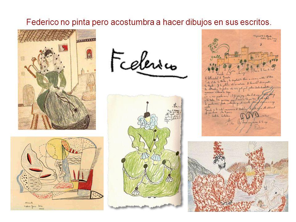 Federico no pinta pero acostumbra a hacer dibujos en sus escritos.