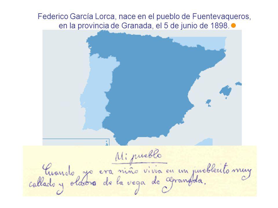 Federico García Lorca, nace en el pueblo de Fuentevaqueros, en la provincia de Granada, el 5 de junio de 1898.