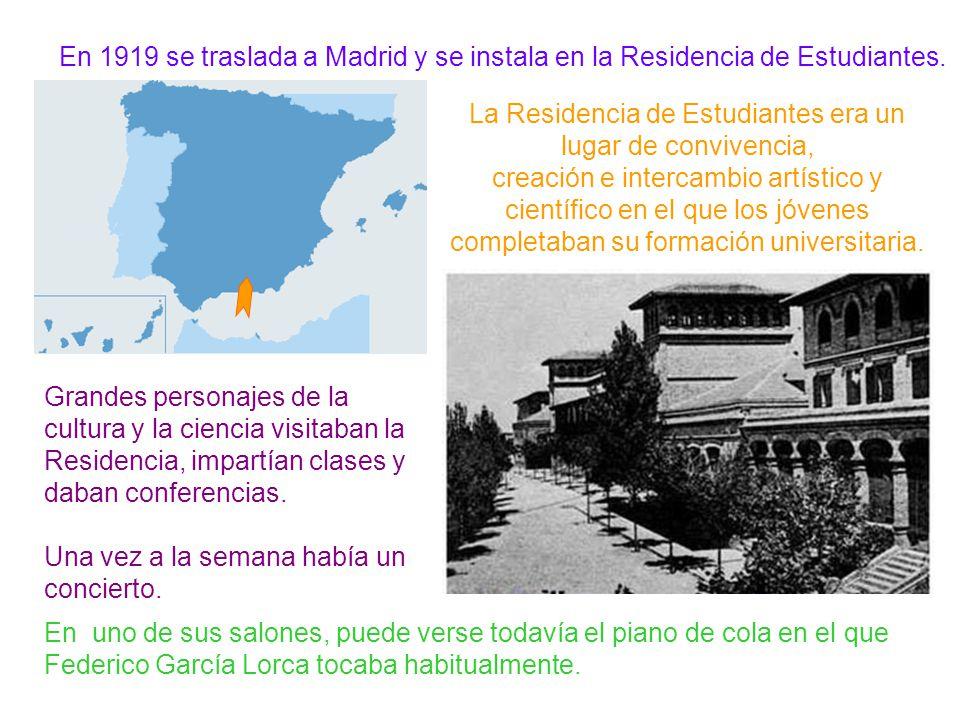 En 1919 se traslada a Madrid y se instala en la Residencia de Estudiantes. La Residencia de Estudiantes era un lugar de convivencia, creación e interc