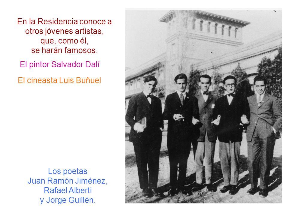 En la Residencia conoce a otros jóvenes artistas, que, como él, se harán famosos. El pintor Salvador Dalí El cineasta Luis Buñuel Los poetas Juan Ramó