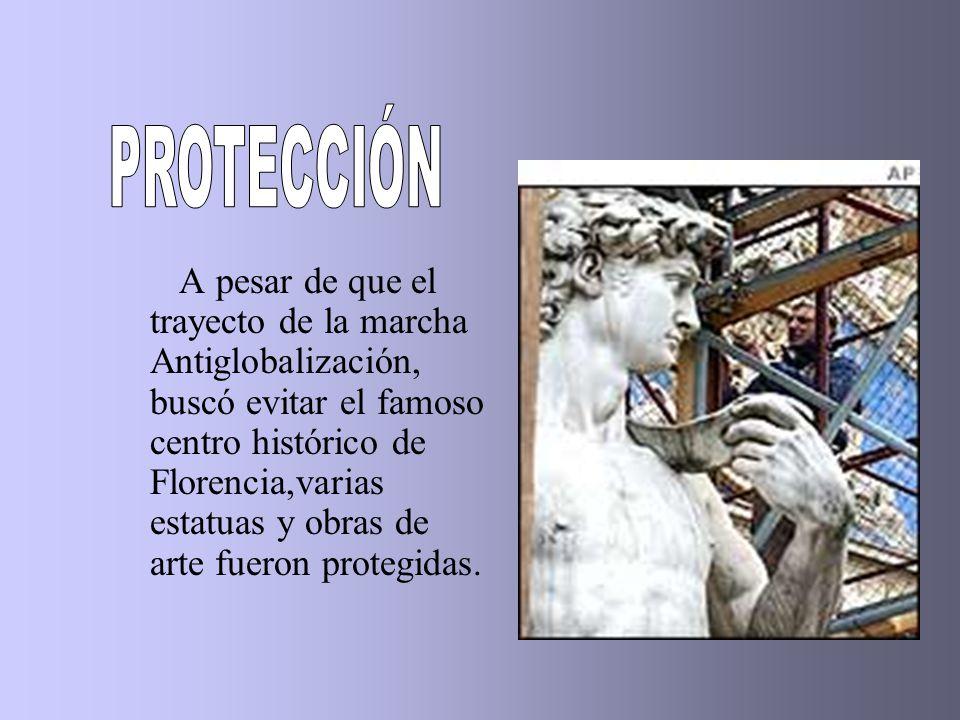 A pesar de que el trayecto de la marcha Antiglobalización, buscó evitar el famoso centro histórico de Florencia,varias estatuas y obras de arte fueron protegidas.