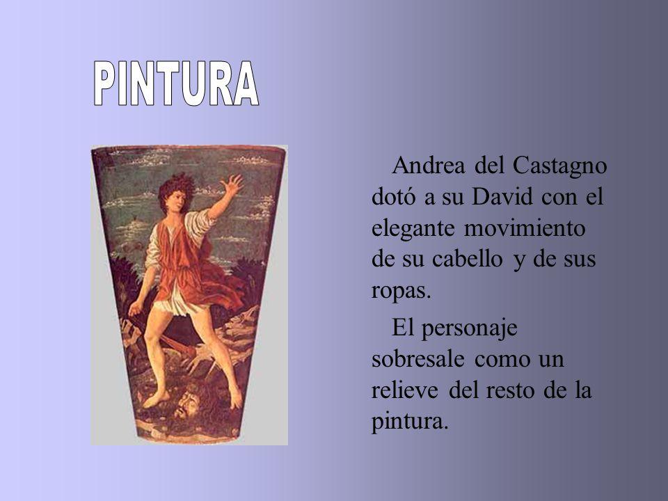 Andrea del Castagno dotó a su David con el elegante movimiento de su cabello y de sus ropas.