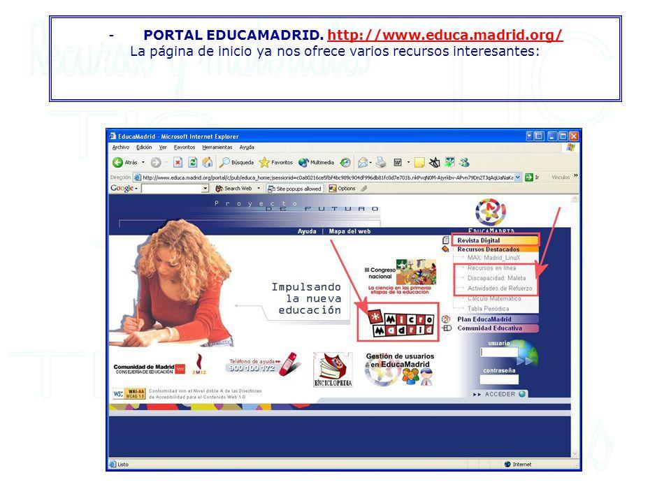 - PORTAL EDUCAMADRID. http://www.educa.madrid.org/ La página de inicio ya nos ofrece varios recursos interesantes: http://www.educa.madrid.org/