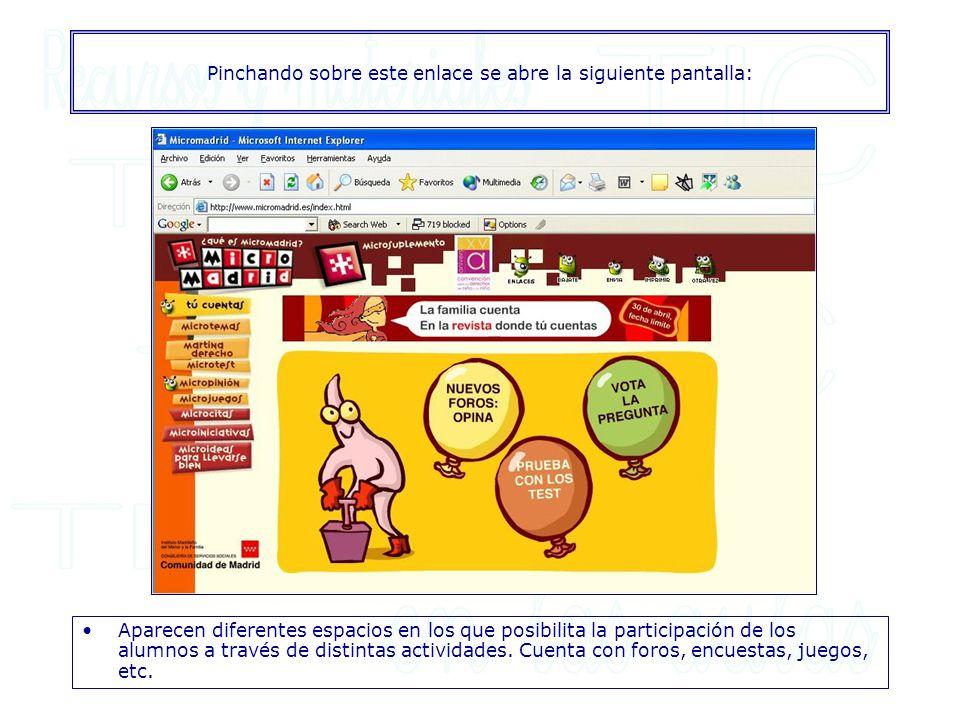 Pinchando sobre este enlace se abre la siguiente pantalla: Aparecen diferentes espacios en los que posibilita la participación de los alumnos a través