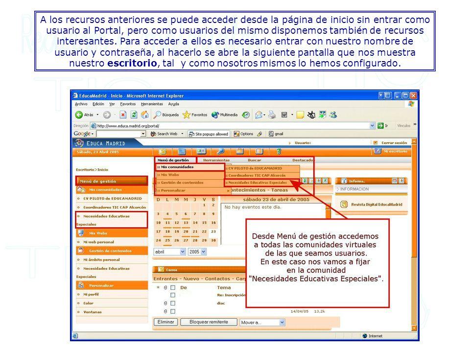 A los recursos anteriores se puede acceder desde la página de inicio sin entrar como usuario al Portal, pero como usuarios del mismo disponemos tambié