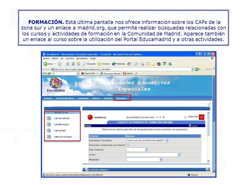 FORMACIÓN. Está última pantalla nos ofrece información sobre los CAPs de la zona sur y un enlace a madrid.org, que permite realizar búsquedas relacion