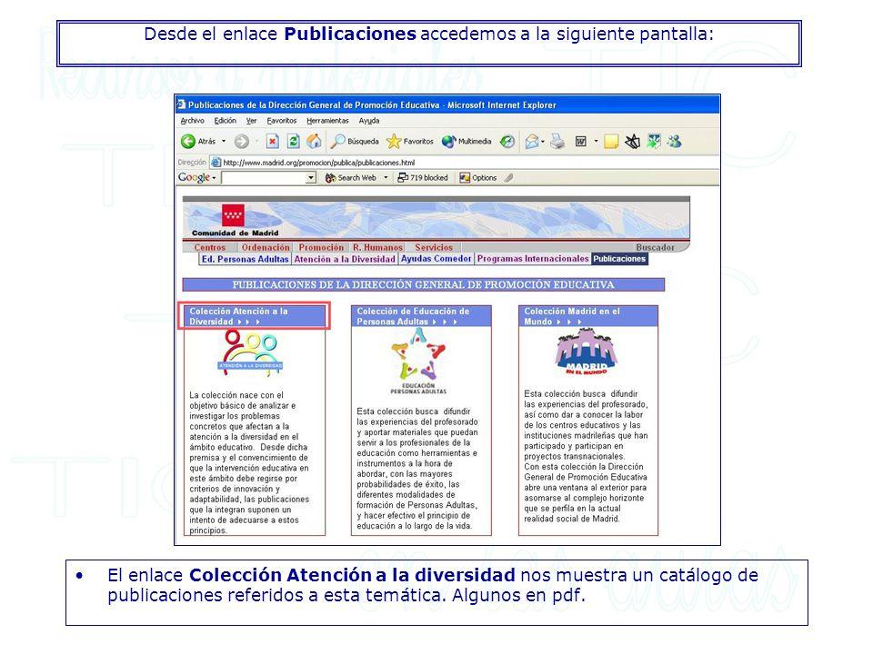 Desde el enlace Publicaciones accedemos a la siguiente pantalla: El enlace Colección Atención a la diversidad nos muestra un catálogo de publicaciones