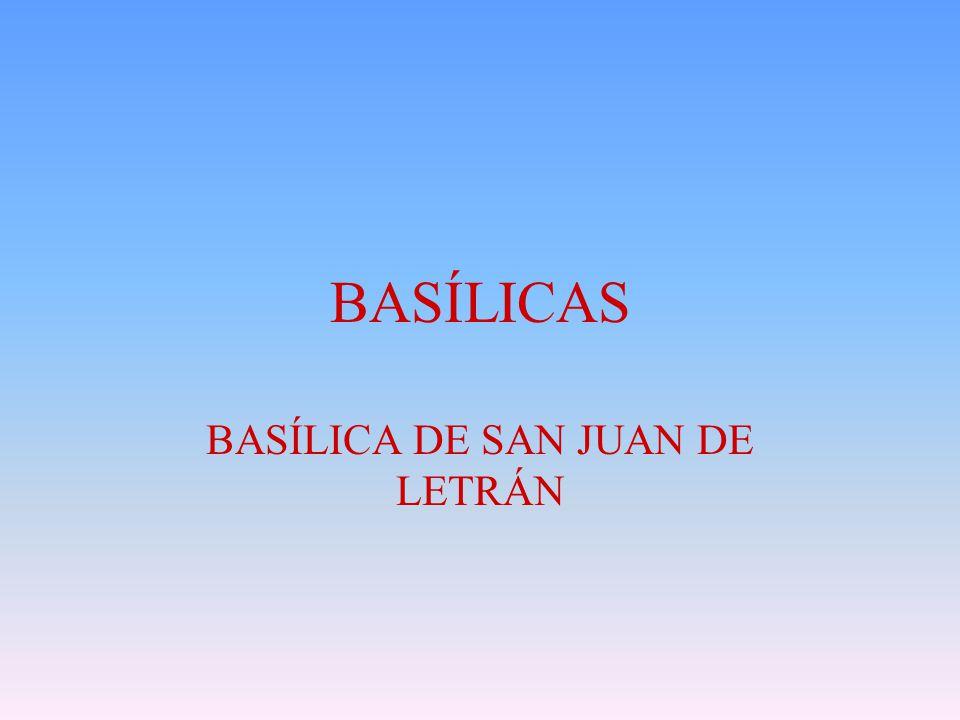BASÍLICAS BASÍLICA DE SAN JUAN DE LETRÁN