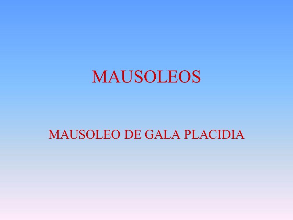 MAUSOLEOS MAUSOLEO DE GALA PLACIDIA