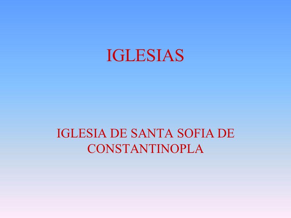 IGLESIAS IGLESIA DE SANTA SOFIA DE CONSTANTINOPLA