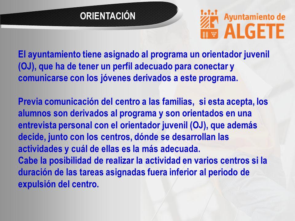 El ayuntamiento tiene asignado al programa un orientador juvenil (OJ), que ha de tener un perfil adecuado para conectar y comunicarse con los jóvenes derivados a este programa.