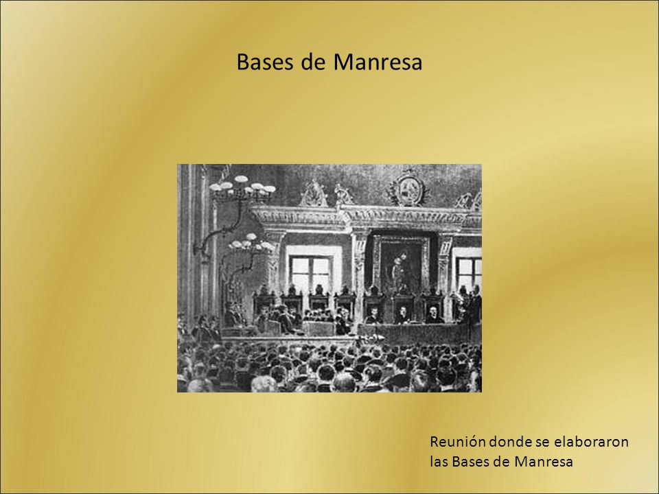 Bases de Manresa Reunión donde se elaboraron las Bases de Manresa