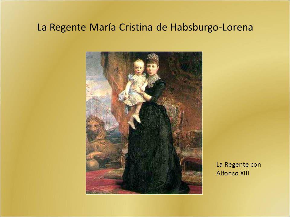 La Regente María Cristina de Habsburgo-Lorena La Regente con Alfonso XIII