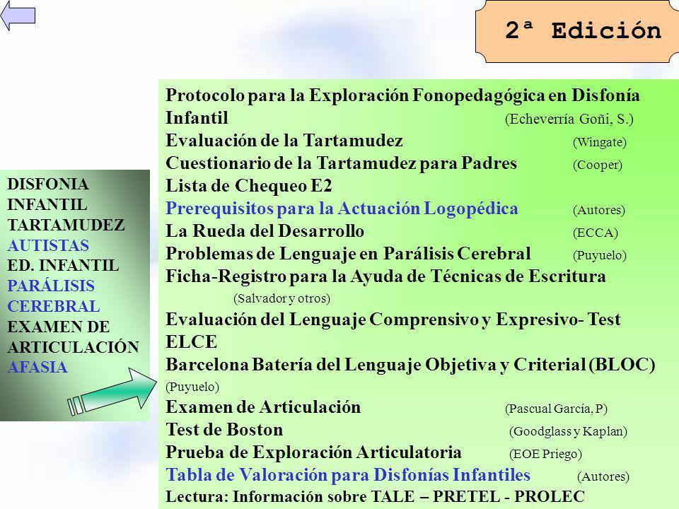 DISFONIA INFANTIL TARTAMUDEZ AUTISTAS ED. INFANTIL PARÁLISIS CEREBRAL EXAMEN DE ARTICULACIÓN AFASIA 2ª Edición Protocolo para la Exploración Fonopedag
