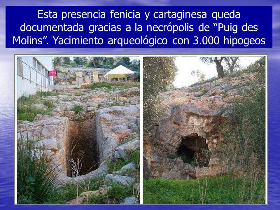 Esta presencia fenicia y cartaginesa queda documentada gracias a la necrópolis de Puig des Molins. Yacimiento arqueológico con 3.000 hipogeos