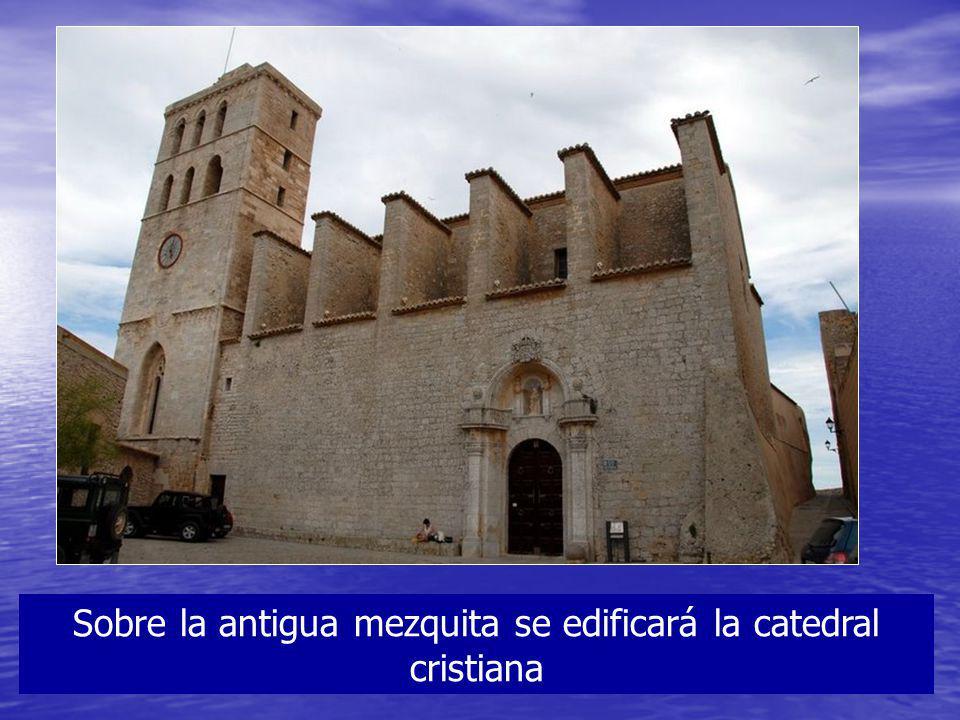 Sobre la antigua mezquita se edificará la catedral cristiana