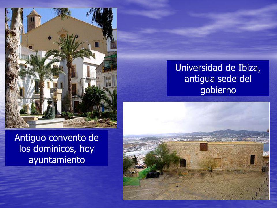 Antiguo convento de los dominicos, hoy ayuntamiento Universidad de Ibiza, antigua sede del gobierno