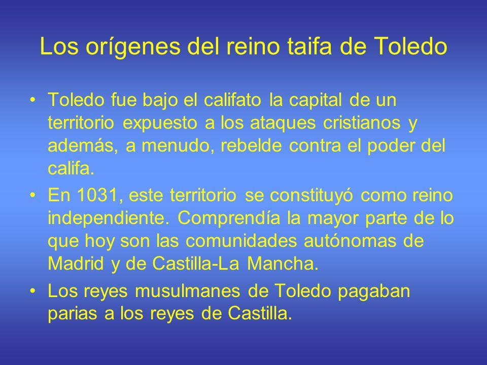 Los orígenes del reino taifa de Toledo Toledo fue bajo el califato la capital de un territorio expuesto a los ataques cristianos y además, a menudo, r