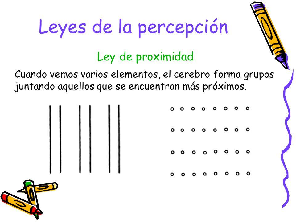 Leyes de la percepción Cuando vemos varios elementos, el cerebro forma grupos juntando aquellos que se encuentran más próximos.