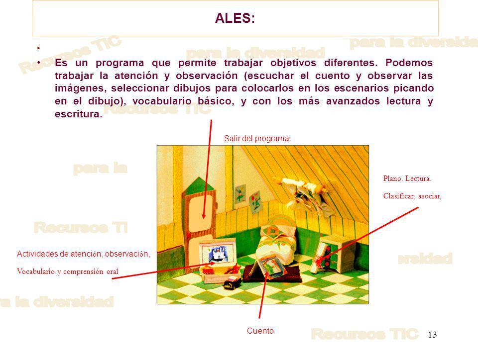 13 ALES: Es un programa que permite trabajar objetivos diferentes.