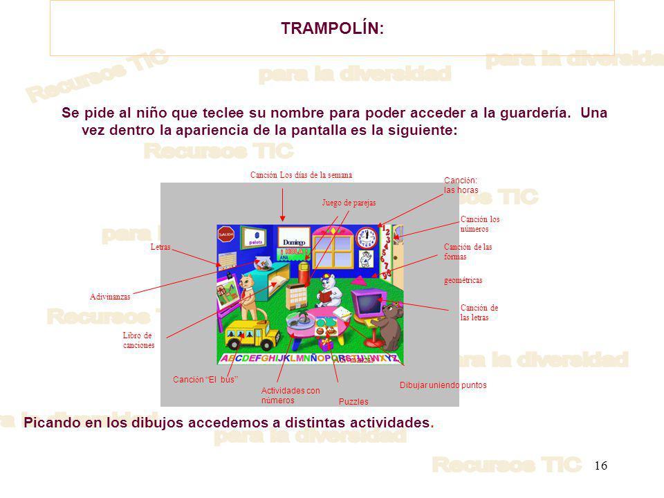 16 TRAMPOLÍN: Picando en los dibujos accedemos a distintas actividades.