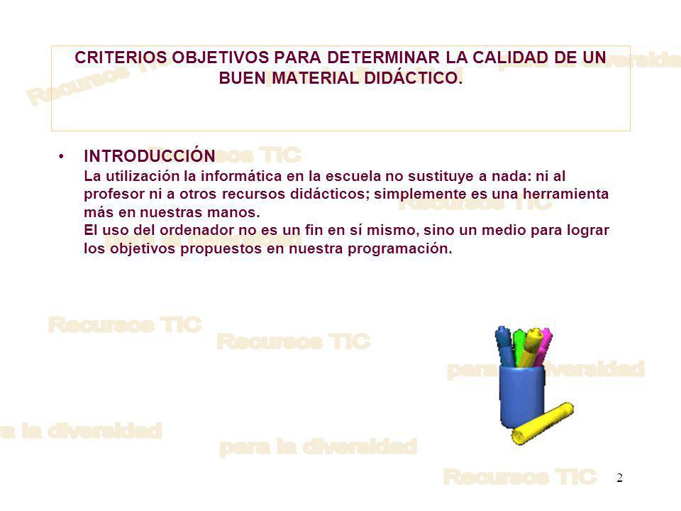 2 CRITERIOS OBJETIVOS PARA DETERMINAR LA CALIDAD DE UN BUEN MATERIAL DIDÁCTICO.