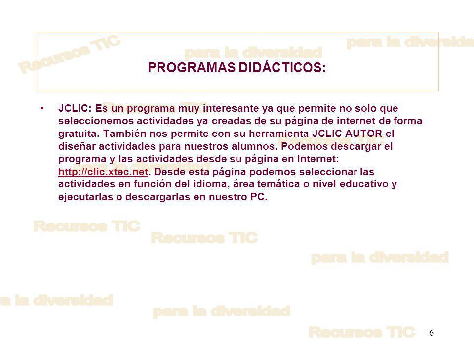 6 PROGRAMAS DIDÁCTICOS: JCLIC: Es un programa muy interesante ya que permite no solo que seleccionemos actividades ya creadas de su página de internet de forma gratuita.