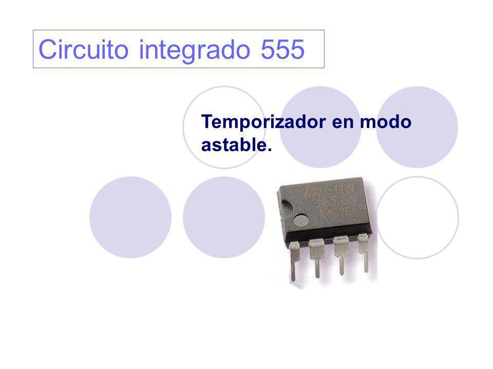 Circuito integrado 555 Temporizador en modo astable.
