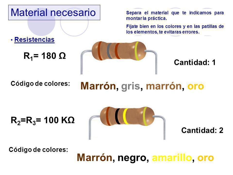 Material necesario Condensadores: C 1 = 10 μF 10 μF Es un condensador electrolítico, que tiene polaridad.