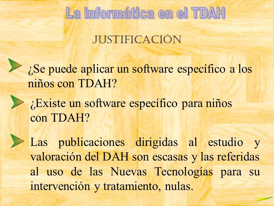 JUSTIFICACIÓN ¿Se puede aplicar un software específico a los niños con TDAH? ¿Existe un software específico para niños con TDAH? Las publicaciones dir