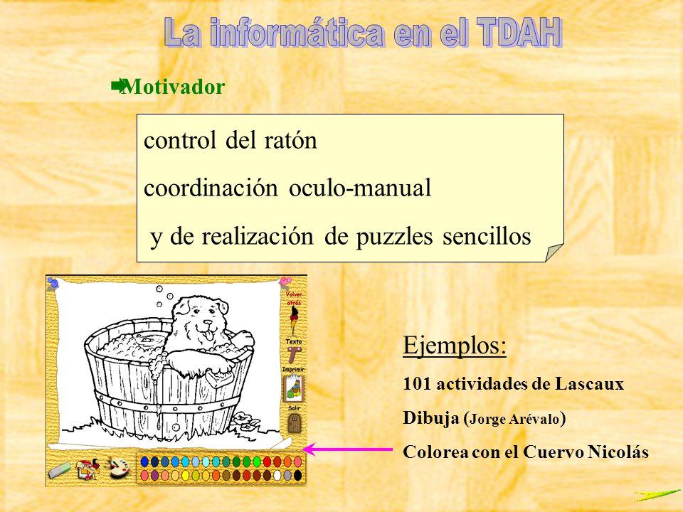 Motivador Ejemplos: 101 actividades de Lascaux Dibuja ( Jorge Arévalo ) Colorea con el Cuervo Nicolás control del ratón coordinación oculo-manual y de
