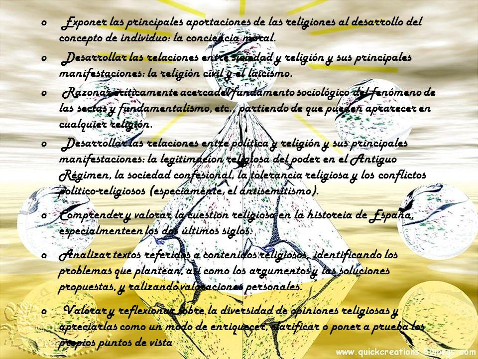 o Exponer las principales aportaciones de las religiones al desarrollo del concepto de individuo: la conciencia moral.