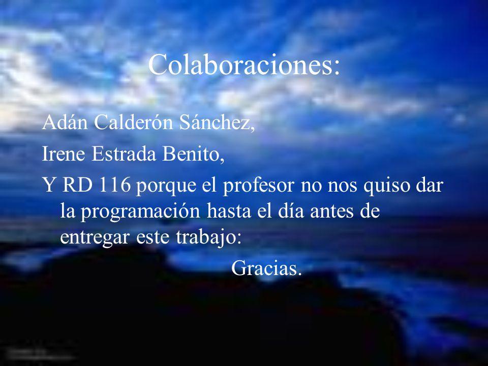 Colaboraciones: Adán Calderón Sánchez, Irene Estrada Benito, Y RD 116 porque el profesor no nos quiso dar la programación hasta el día antes de entregar este trabajo: Gracias.