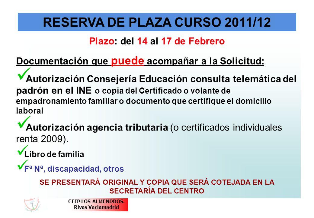 CEIP LOS ALMENDROS. Rivas Vaciamadrid RESERVA DE PLAZA CURSO 2011/12 Plazo: del 14 al 17 de Febrero Documentación que puede acompañar a la Solicitud: