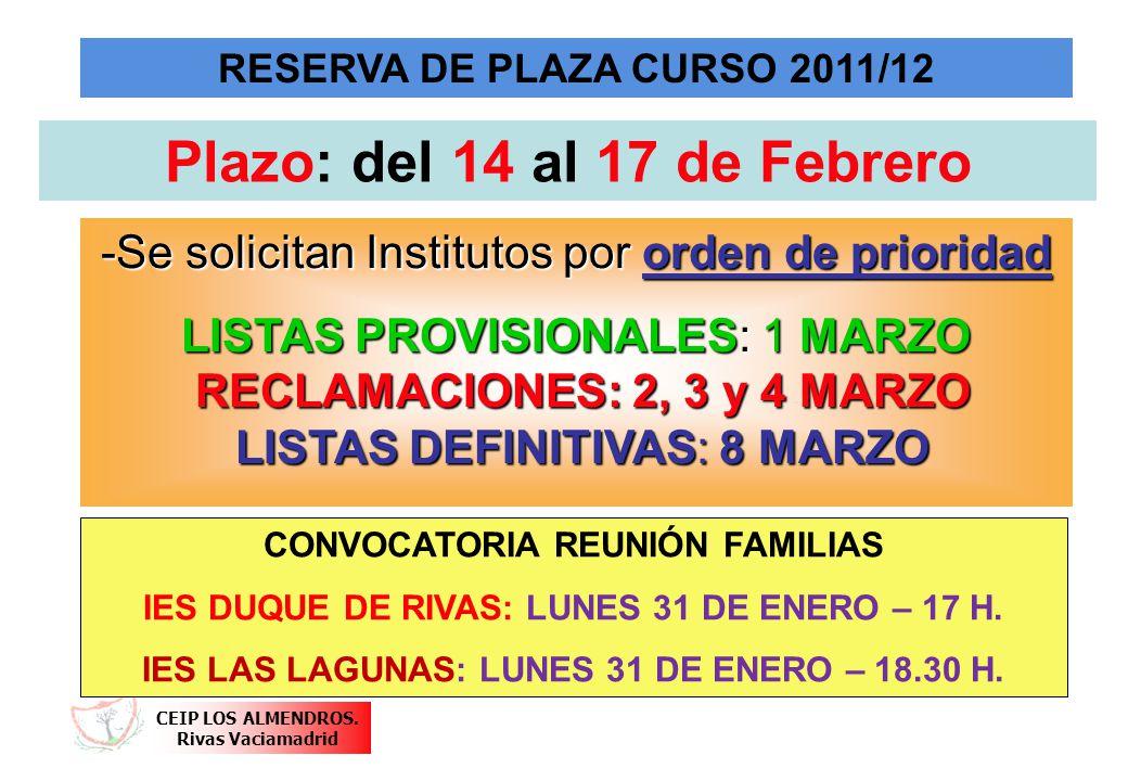 CEIP LOS ALMENDROS. Rivas Vaciamadrid RESERVA DE PLAZA CURSO 2011/12 -Se solicitan Institutos por orden de prioridad LISTAS PROVISIONALES: 1 MARZO REC