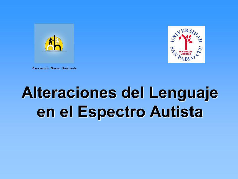 Alteraciones del Lenguaje en el Espectro Autista Asociación Nuevo Horizonte