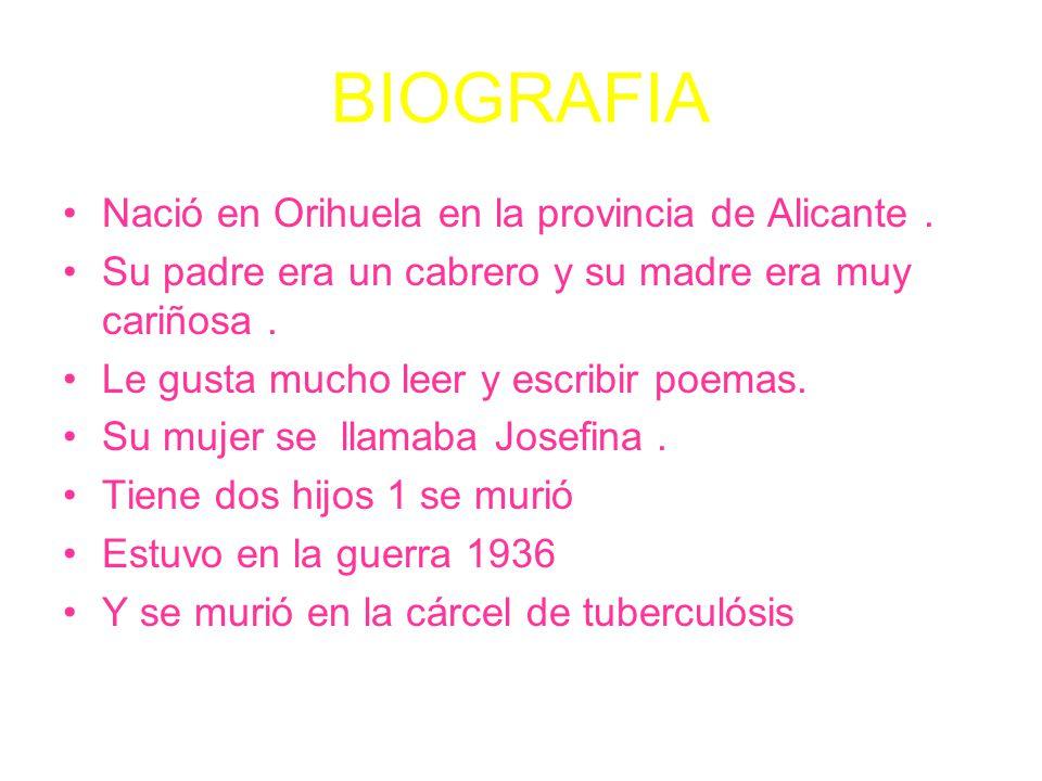 BIOGRAFIA Nació en Orihuela en la provincia de Alicante.