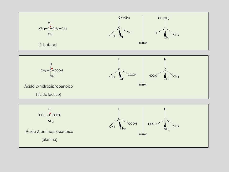 2-butanol Ácido 2-hidroxipropanoico (ácido láctico) Ácido 2-aminopropanoico (alanina)