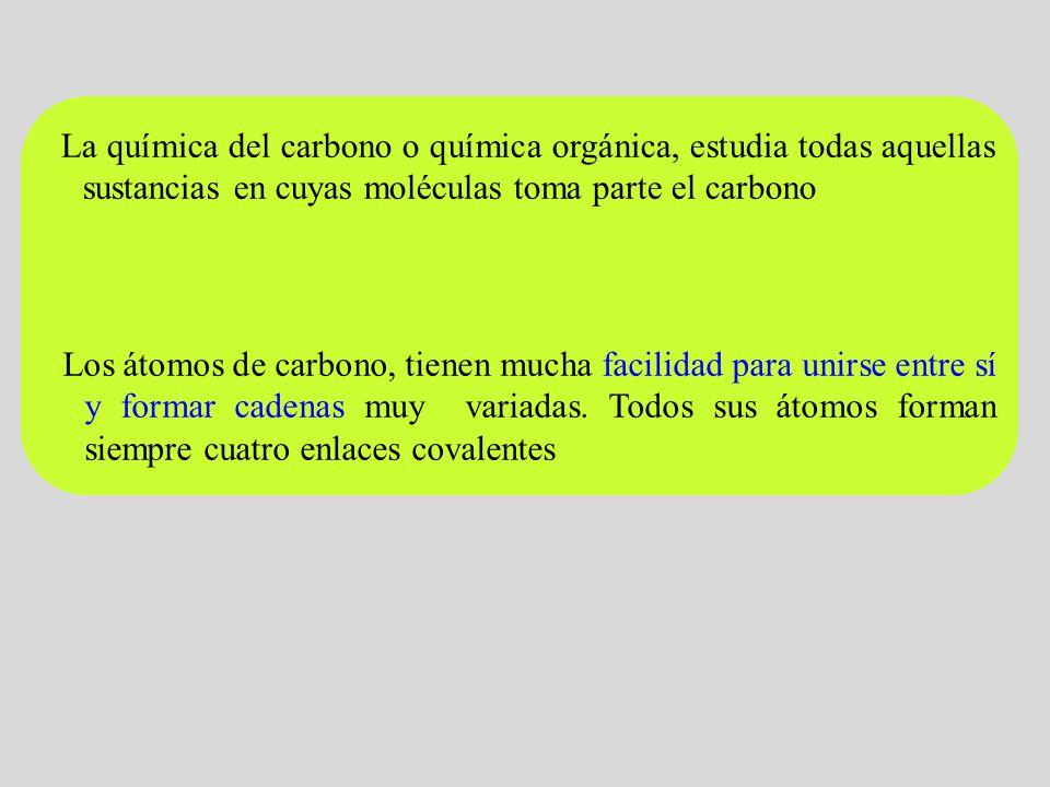La química del carbono o química orgánica, estudia todas aquellas sustancias en cuyas moléculas toma parte el carbono Los átomos de carbono, tienen mu