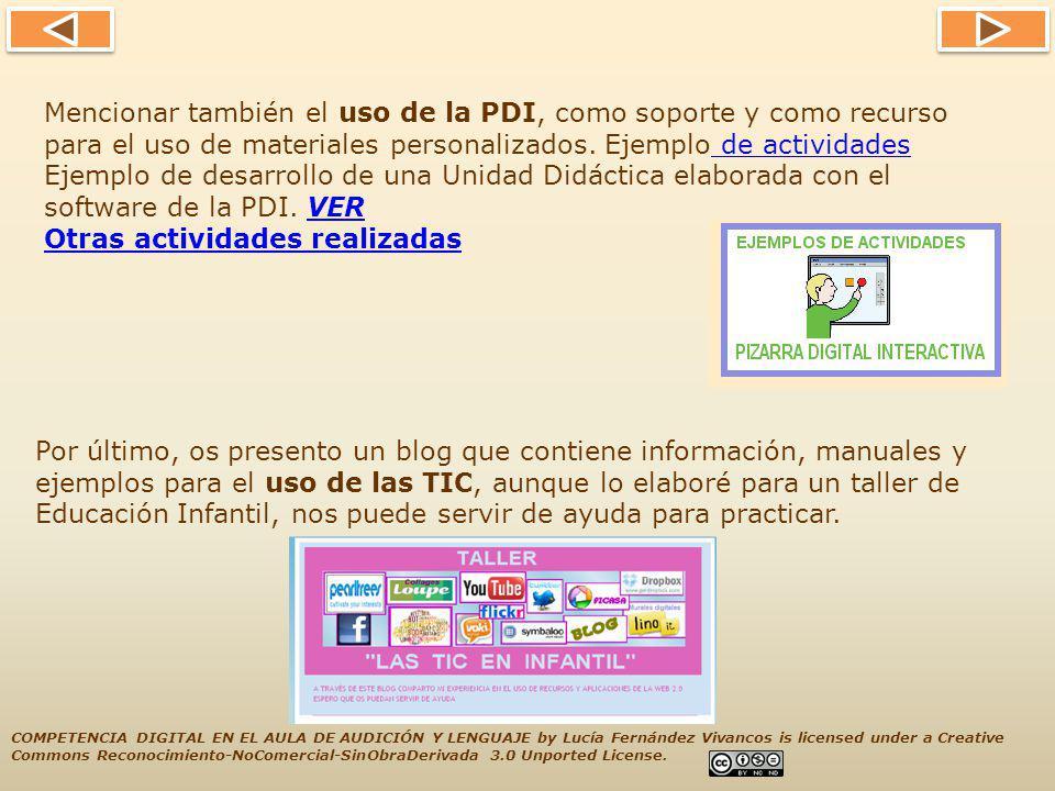 Mencionar también el uso de la PDI, como soporte y como recurso para el uso de materiales personalizados.