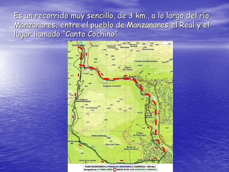 Es un recorrido muy sencillo, de 3 km., a lo largo del río Manzanares, entre el pueblo de Manzanares el Real y el lugar llamado Canto Cochino