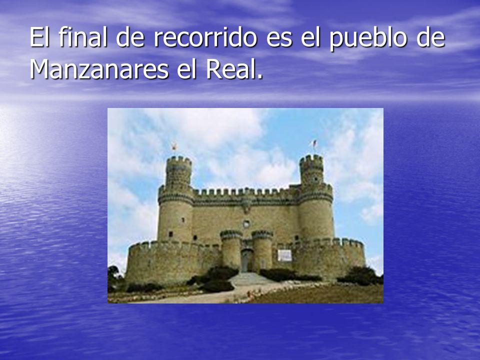 El final de recorrido es el pueblo de Manzanares el Real.