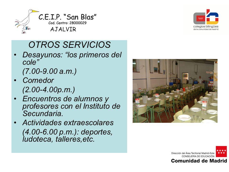 OTROS SERVICIOS Desayunos: los primeros del cole (7.00-9.00 a.m.) Comedor (2.00-4.00p.m.) Encuentros de alumnos y profesores con el Instituto de Secun