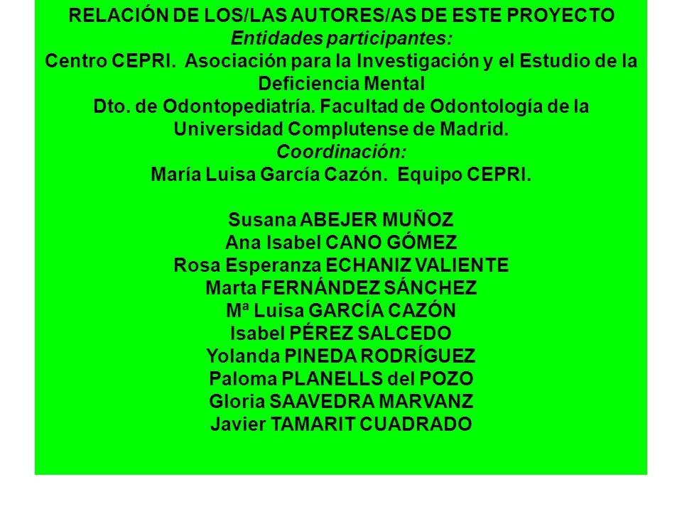 RELACIÓN DE LOS/LAS AUTORES/AS DE ESTE PROYECTO Entidades participantes: Centro CEPRI. Asociación para la Investigación y el Estudio de la Deficiencia