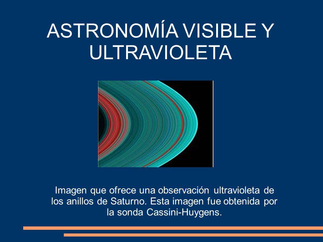 ASTRONOMÍA VISIBLE Y ULTRAVIOLETA Imagen que ofrece una observación ultravioleta de los anillos de Saturno.