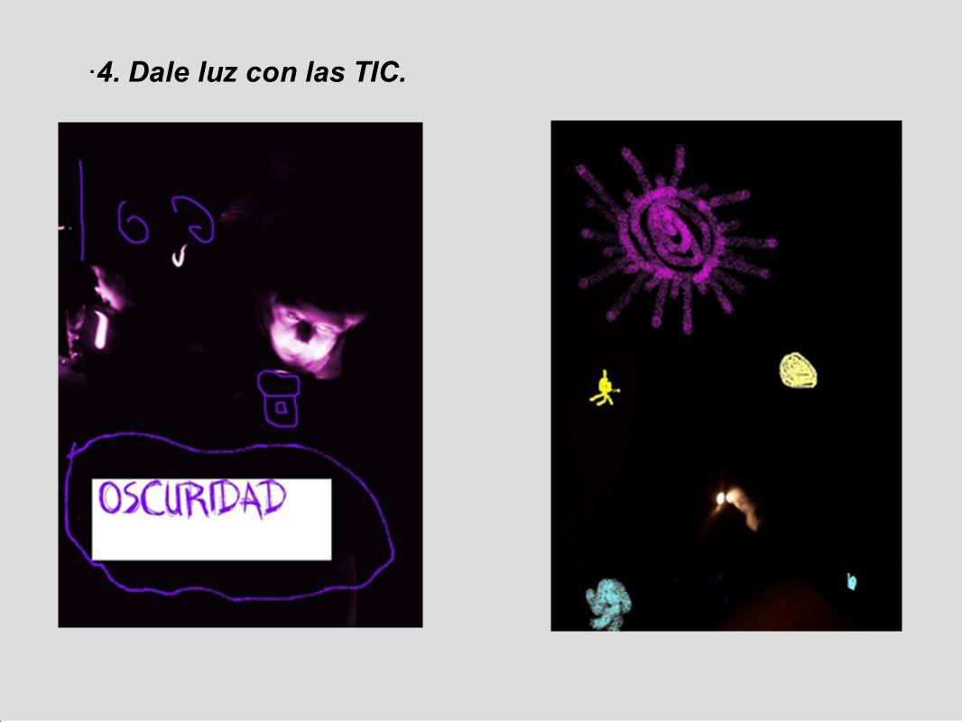 ·4. Dale luz con las TIC.