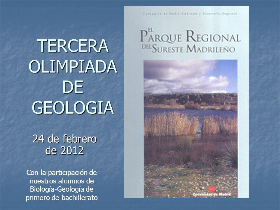 TERCERA OLIMPIADA DE GEOLOGIA 24 de febrero de 2012 Con la participación de nuestros alumnos de Biología-Geología de primero de bachillerato