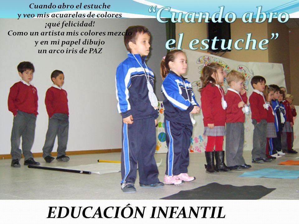 EDUCACIÓN INFANTIL Cuando abro el estuche y veo mis acuarelas de colores ¡qué felicidad.
