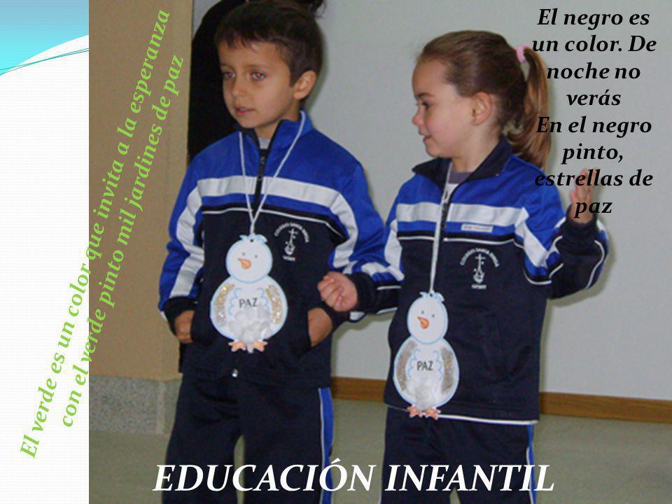 EDUCACIÓN INFANTIL El verde es un color que invita a la esperanza con el verde pinto mil jardines de paz El negro es un color. De noche no verás En el